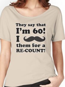 Funny 60th Birthday Gag Gift T-Shirt Women's Relaxed Fit T-Shirt
