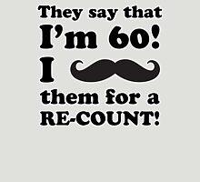 Funny 60th Birthday Gag Gift T-Shirt Unisex T-Shirt