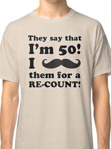 Funny 50th Birthday Gag Gift T-Shirt Classic T-Shirt