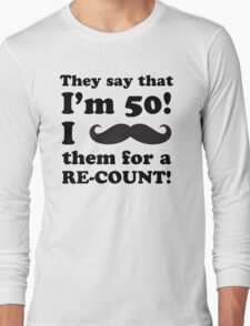 Funny 50th Birthday Gag Gift T-Shirt Long Sleeve T-Shirt