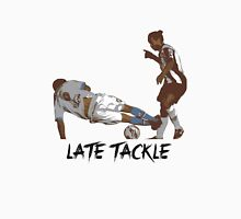 Late Tackle Unisex T-Shirt
