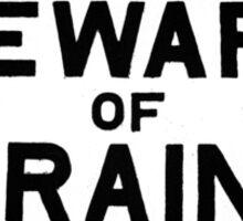 Beware of Trains Sticker