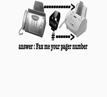 Fax me your pager number Unisex T-Shirt