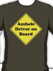 Asshole Driver On Board T-Shirt