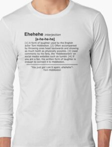 Tom Hiddleston's Laugh (Ehehehe) Definition Long Sleeve T-Shirt