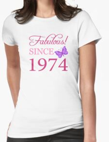 Fabulous Since 1974 Birthday T-Shirt Womens Fitted T-Shirt