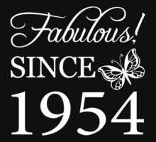 Fabulous Since 1954 Birthday T-Shirt by thepixelgarden