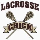 Lacrosse Chick by SportsT-Shirts