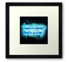 Famous humourous quotes series: I used to be indecisive. Now I'm not so sure. Framed Print