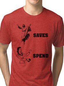 Jesus Saves Women Spend Tri-blend T-Shirt