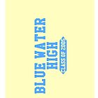 Blue Water High! Class of 2005 by dare-ingdesign