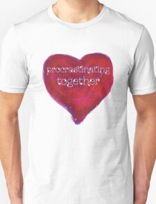 procrastinating together T-Shirt