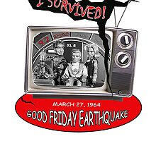 """I SURVIVED"" 1964 GREAT ALASKAN EARTHQUAKE ~ XL5 for prints or Cards by Ed Rosek"