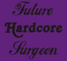 Future Hardcore Surgeon by Kendall Shaffer
