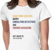 some army doctors marry consulting detectives & trained assassins. Womens Fitted T-Shirt
