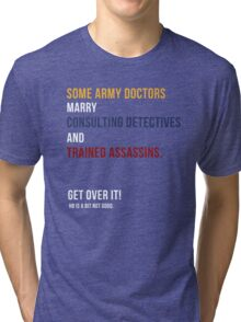 some army doctors marry consulting detectives & trained assassins /on dark colours/ Tri-blend T-Shirt