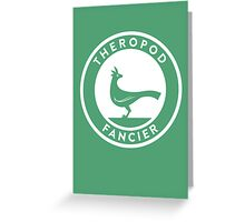 Theropod Fancier Print Greeting Card