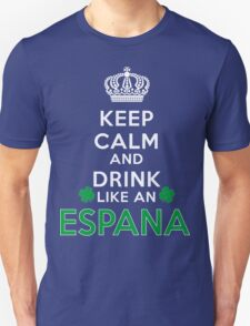 Keep calm and drink like an ESPANA T-Shirt
