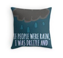 Drizzle And His Hurricane Throw Pillow