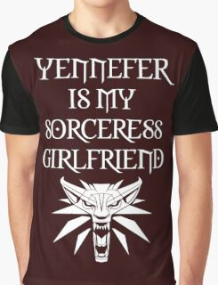 The Witcher - Yennefer is my Girlfriend Graphic T-Shirt
