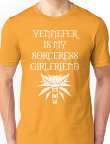 The Witcher - Yennefer is my Girlfriend Unisex T-Shirt
