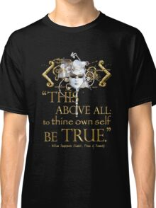 "Shakespeare Hamlet ""own self be true"" Quote Classic T-Shirt"