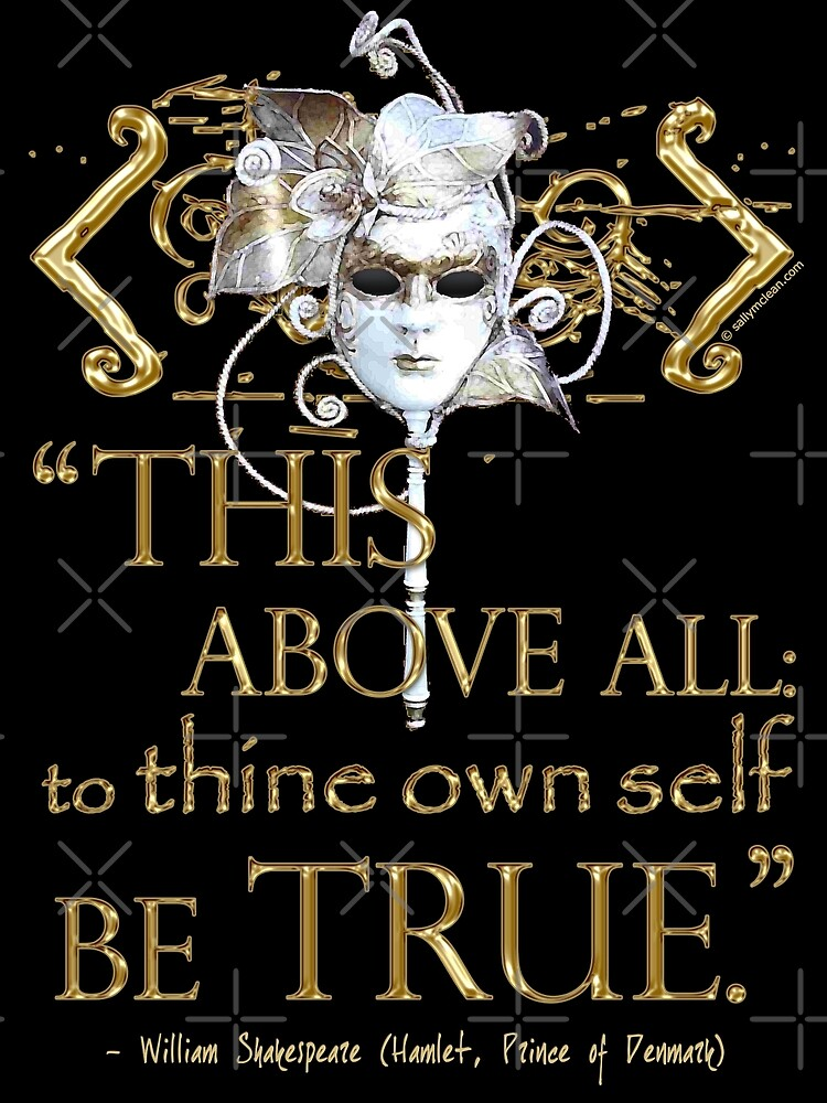 """Shakespeare Hamlet """"own self be true"""" Quote by Incognita Enterprises"""