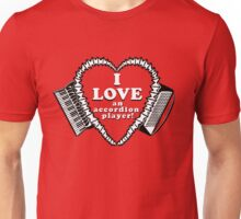 I Love An Accordion Player! A shirt for the stalwart fan of any accordionist! T-Shirt