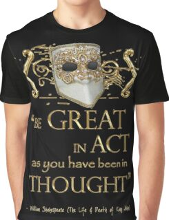 """Shakespeare King John """"Be Great"""" Quote Graphic T-Shirt"""