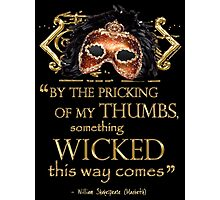 "Shakespeare Macbeth ""Something Wicked"" Quote Photographic Print"