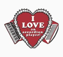 I Love an Accordion Player 3 by Julie the Bruce Kids Clothes