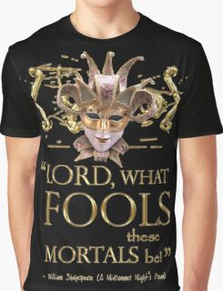 Shakespeare Midsummer Night's Dream Fools Quote Graphic T-Shirt