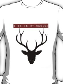 This is my design - T T-Shirt