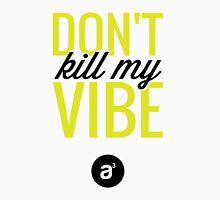 Don't Kill My  Vibe (Neon) Unisex T-Shirt