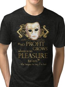 Shakespeare The Taming of the Shrew Pleasure Quote Tri-blend T-Shirt