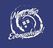 Next stop everywhere! Unisex T-Shirt