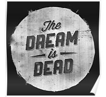 The Dream Is Dead Poster