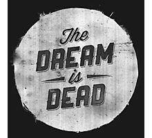 The Dream Is Dead Photographic Print