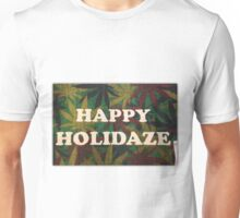 Happy Holidaze Unisex T-Shirt