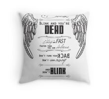 Don't blink. Throw Pillow