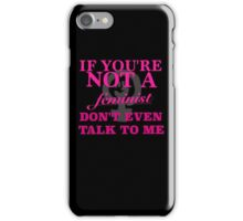 If you're not a feminist, don't even talk to me :) iPhone Case/Skin