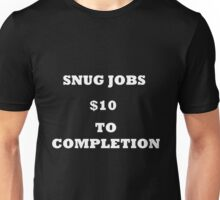 Snug Jobs (white text) Unisex T-Shirt
