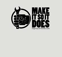 Make It So It Does T-Shirt