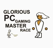 Glorious PC Gaming Master Race (Full) by GabeNewell