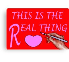 THE REAL THING Canvas Print