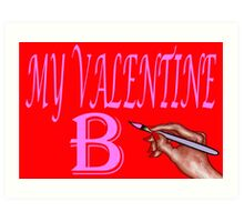 BE MY VALENTINE 13 Art Print