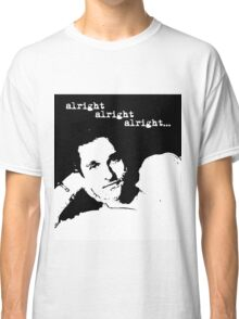 Alright Alright Alright B/W Classic T-Shirt