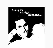 Alright Alright Alright B/W Unisex T-Shirt