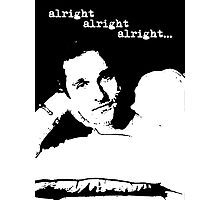Alright Alright Alright B/W Photographic Print