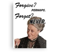 """Forgive? perhaps. Forget? Never"" Lady Violet Quotes Metal Print"